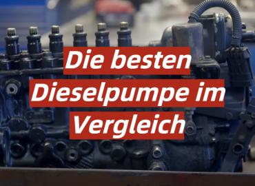 Dieselpumpe Test 2021: Die besten 5 Dieselpumpen im Vergleich