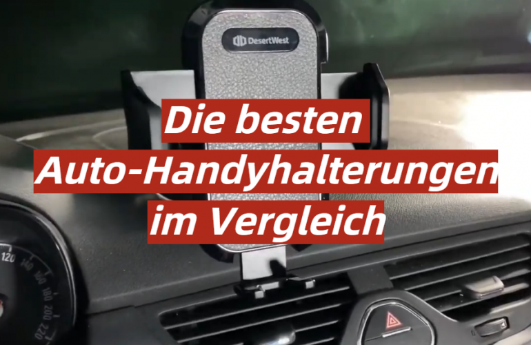 Auto-Handyhalterung Test 2021: Die besten 5 Auto-Handyhalterungen im Vergleich