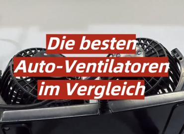 Die besten Auto-Ventilatoren im Vergleich