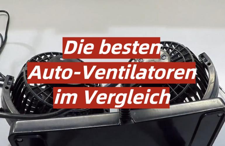 Auto-Ventilator Test 2021: Die besten 5 Auto-Ventilatoren im Vergleich