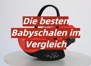 Babyschale Test 2021: Die besten 5 Babyschalen im Vergleich