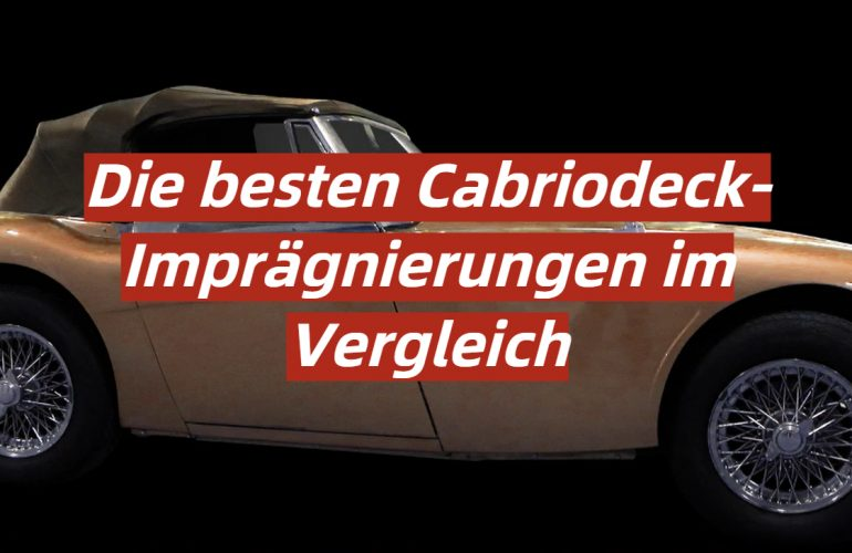 Cabrioverdeck-Imprägnierung Test 2021: Die besten 5 Cabriodeck-Imprägnierungen im Vergleich